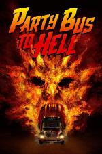 Film Party Bus to Hell (Party Bus to Hell) 2017 online ke shlédnutí