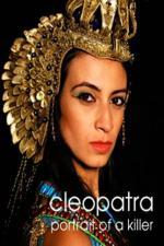 Film Kleopatra: Portrét vražedkyně (Cleopatra: portrait of a killer) 2009 online ke shlédnutí