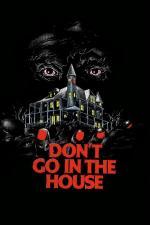 Film Poslední oběť (Don't Go in the House) 1979 online ke shlédnutí
