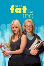 Film Tlustá jako já (To Be Fat Like Me) 2007 online ke shlédnutí