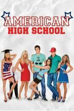 Film American High School (American High School) 2009 online ke shlédnutí