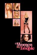 Film Ženy v nesnázích (Women in Trouble) 2009 online ke shlédnutí