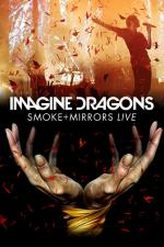 Film Imagine Dragons: Smoke + Mirrors Live (koncert) (Imagine Dragons: Smoke + Mirrors Live (koncert)) 2016 online ke shlédnutí