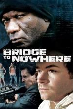 Film The Bridge to Nowhere (The Bridge to Nowhere) 2009 online ke shlédnutí