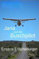 Film Jana a dobrodruh: Osamělé rozhodnutí (Jana und der Buschpilot - Einsame Entscheidung) 2015 online ke shlédnutí