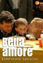Film Bella a osudové lásky (Bella Amore - Widerstand zwecklos) 2014 online ke shlédnutí