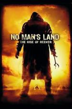 Film No Man's Land: The Rise of Reeker (No Man's Land: The Rise of Reeker) 2008 online ke shlédnutí
