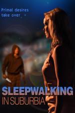 Film Sleepwalking in Suburbia (Sleepwalking in Suburbia) 2017 online ke shlédnutí