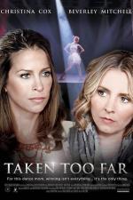 Film Příliš mnoho lásky (Taken Too Far) 2017 online ke shlédnutí