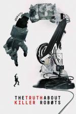 Film Pravda o robotech zabijácích (The Truth About Killer Robots) 2018 online ke shlédnutí