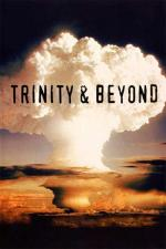 Film Trinity and Beyond: The Atomic Bomb Movie (Trinity and Beyond: The Atomic Bomb Movie) 1995 online ke shlédnutí