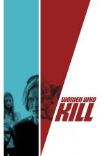 Film Women Who Kill (Women Who Kill) 2016 online ke shlédnutí