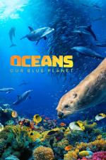 Film Oceans: Our Blue Planet (Oceans: Our Blue Planet) 2018 online ke shlédnutí