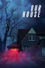 Film Our House (Our House) 2018 online ke shlédnutí