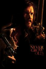 Film Never Grow Old (Never Grow Old) 2019 online ke shlédnutí