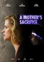 Film Zoufalá matka (A Mother's Sacrifice) 2017 online ke shlédnutí