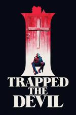 Film I Trapped the Devil (I Trapped the Devil) 2019 online ke shlédnutí
