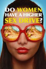 Film Jsou ženy vášnivější než muži? (Do Women Have A Higher Sex Drive?) 2018 online ke shlédnutí