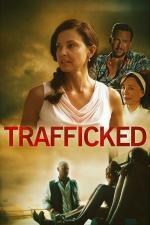 Film Texaský bordel (Trafficked) 2017 online ke shlédnutí