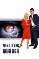 Film Myšlenky na vraždu (Mind Over Murder) 2006 online ke shlédnutí