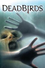 Film Hněv duší (Dead Birds) 2004 online ke shlédnutí