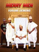 Film Merry Men: The Real Yoruba Demons (Merry Men: The Real Yoruba Demons) 2018 online ke shlédnutí