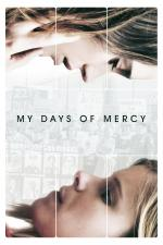Film My Days of Mercy (My Days of Mercy) 2017 online ke shlédnutí