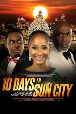 Film 10 Days in Sun City (10 Days in Sun City) 2017 online ke shlédnutí