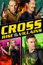 Film Cross 3 (Cross: Rise of the Villains) 2019 online ke shlédnutí