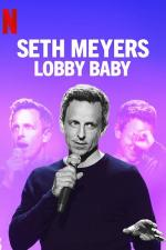 Film Seth Meyers: Lobby baby (Seth Meyers: Lobby Baby) 2019 online ke shlédnutí
