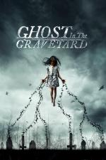 Film Ghost in the Graveyard (Ghost in the Graveyard) 2019 online ke shlédnutí