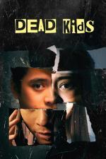 Film Mrtvý děcka (Dead Kids) 2019 online ke shlédnutí