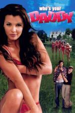 Film Kdo je tvů táta? (Who's Your Daddy?) 2004 online ke shlédnutí