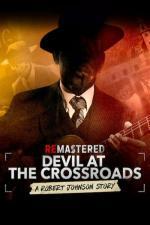 Film ReMastered: Ďábel na rozcestí (ReMastered: Devil at the Crossroads) 2019 online ke shlédnutí