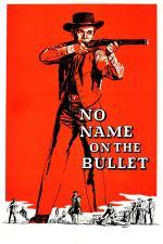 Film Bezejmenná kulka (No Name on the Bullet) 1959 online ke shlédnutí