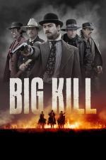 Film Rachot ve městě Big Kill (Big Kill) 2018 online ke shlédnutí