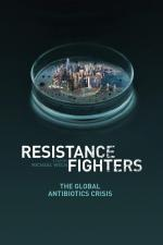 Film Krize antibiotik (Resistance Fighters - Die globale Antibiotika-Krise) 2018 online ke shlédnutí