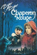 Film Sbohem, Karkulko (Bye bye chaperon rouge) 1989 online ke shlédnutí