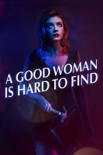 Film A Good Woman Is Hard to Find (A Good Woman Is Hard to Find) 2019 online ke shlédnutí
