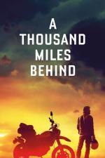 Film A Thousand Miles Behind (A Thousand Miles Behind) 2019 online ke shlédnutí
