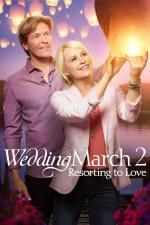 Film Svatební pochod 2: Staronová láska (Wedding March 2: Resorting to Love) 2017 online ke shlédnutí