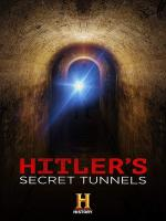 Film Hitlerovy tajné tunely (Hitler's Secret Tunnels) 2019 online ke shlédnutí