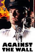 Film Proti zdi (Against the Wall) 1994 online ke shlédnutí