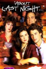 Film Ohledně minulé noci (About Last Night...) 1986 online ke shlédnutí