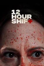 Film 12 Hour Shift (12 Hour Shift) 2020 online ke shlédnutí