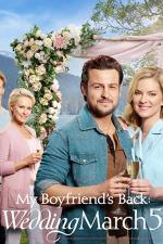 Film Svatební pochod 5 – Staronový přítel (Wedding March 5: My Boyfriend's Back) 2019 online ke shlédnutí