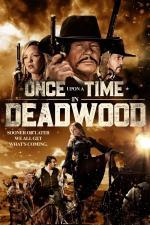 Film Tenkrát v Deadwoodu (Once Upon a Time in Deadwood) 2019 online ke shlédnutí