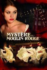 Film Odvrácená tvář Paříže: Záhada v Moulin Rouge (Mystère au Moulin Rouge) 2011 online ke shlédnutí