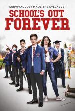 Film School's Out Forever (School's Out Forever) 2021 online ke shlédnutí