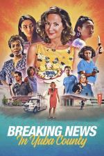 Film Breaking News In Yuba County (Breaking News In Yuba County) 2021 online ke shlédnutí